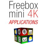 Applications Freebox Mini 4K
